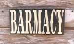 Barmacy.  Wood Sign